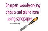 Comment affûter vos outils pour travailler le bois avec papier de verre