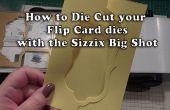 Comment : Die Cut-vos cartes Flip à l'aide de la Big Shot