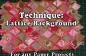 Comment faire un fond de treillis pour votre papier d'artisanat