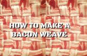 Comment faire un tissage de Bacon