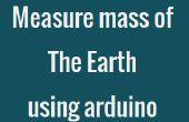 Comment mesurer la masse de la terre à l'aide d'arduino.