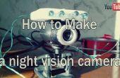 Comment faire une caméra de vision nocturne