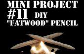 Mini projet #11 : Crayon de bricolage Fatwood