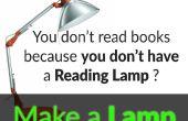 Faire une lampe de lecture incroyable