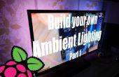 Construire votre propre éclairage ambiant avec le Raspberry Pi