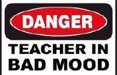 Comment rendre votre professeur fou