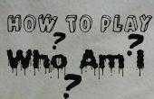 Comment jouer : Who am I