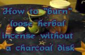 Comment faire pour brûler de l'encens lâche sans disques à charbon