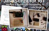 JavaScript pour ITO : contrôler un bouton sur la framboise Pi par Node.js
