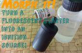 Il Morph!: transformer un démarreur fluorescent en une source d'inflammation !
