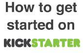 Comment débuter sur Kickstarter