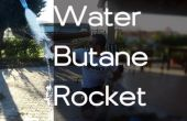 Fusée de butane de l'eau !
