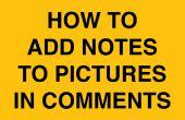 Comment faire pour ajouter des notes aux images dans les commentaires