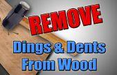 Hack pour travailler le bois - Remove Dings & bosses du bois