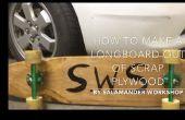 Comment faire un longboard contreplaqué un morceau de ferraille.