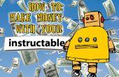 Gagner de l'argent avec votre Instructables