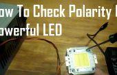 Comment vérifier la polarité des LEDs puissantes