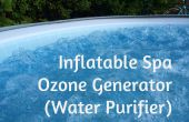 Générateur d'Ozone Spa gonflable (un must absolu)