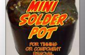 Mini pot de soudure pour l'étamage ou suppression de composants