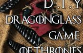 Comment faire Dragonglass de Game of Thrones