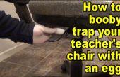 Comment extraire une blague sur votre professeur de fou à piéger son fauteuil avec un oeuf