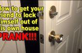 Comment faire pour obtenir n'importe qui à s'enferment dans leur propre maison ! PRANK