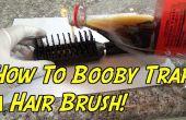 Comment le piège une brosse à cheveux!!!