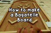 Comment faire une planche de Bagatelle