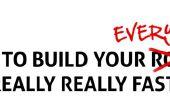 Comment construire votre tout vraiment très vite