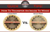 Comment faire pour transférer une Image au bois - Laser vs jet d'encre