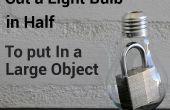 Comment couper une ampoule en deux