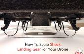 Comment équiper le train d'atterrissage de choc pour votre Drone