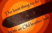 La meilleure chose que vous pouvez faire avec une ceinture de cuir vieux