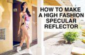 Comment faire un réflecteur spéculaire de haute couture