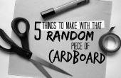 5 choses à faire avec ce morceau aléatoire de carton