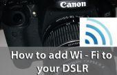 Comment faire pour simplement ajouter une connexion Wi - Fi sur votre appareil photo