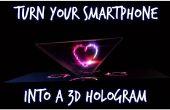 Transformez votre Smartphone en un hologramme 3D