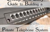 Guide de bon marché et facile à construire un système de téléphone privé