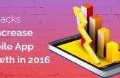 10 croissance mobile Hacks cette augmentation sera la croissance de votre App en 2016