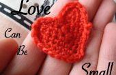 L'amour peut être réduit : Montrez votre amour dans un coeur de petit crochet.