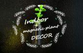 Decor de plante d'intérieur aimant !