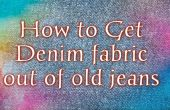 Comment obtenir le tissu Denim de vieux jeans