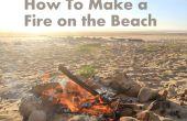 Comment faire un feu sur la plage