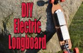 Faire votre propre Longboard motorisé électrique