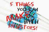 5 choses que vous pouvez faire avec des résistances de rechange !