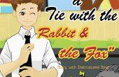 Apprendre à Tie A Tie avec le lapin et le renard