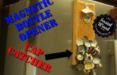 Comment faire un décapsuleur avec un Cap magnétique de Catcher
